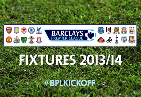 CLICK TO CHECK THE FULL LIST - Fixture list for the 2013-14 Barclays Premier League